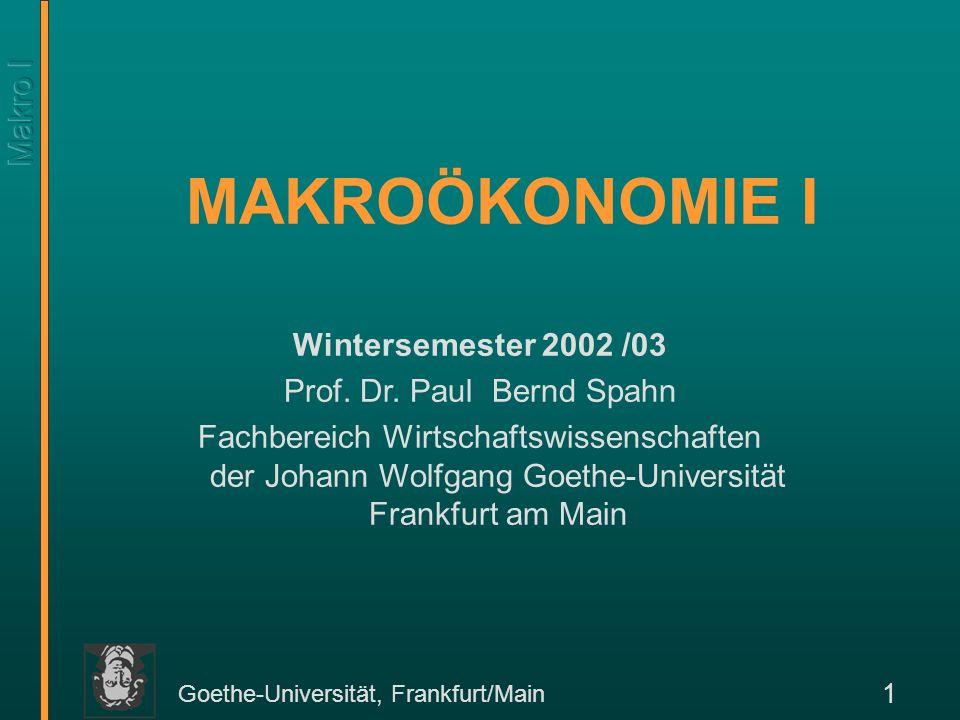 Goethe-Universität, Frankfurt/Main 12 Makroökonomische Modelle: Einfaches Beispiel PC I C(PC) C, I Y Abhängige Variablen Unabhängige Variable