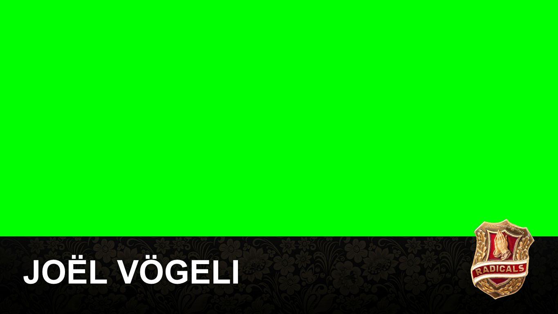 Joël Vögeli JOËL VÖGELI