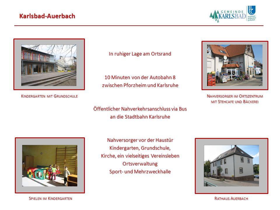 Karlsbad-Auerbach N ATURVERBUNDENHEIT, GEEIGNET FÜR A USGELASSENE S PAZIERGÄNGE