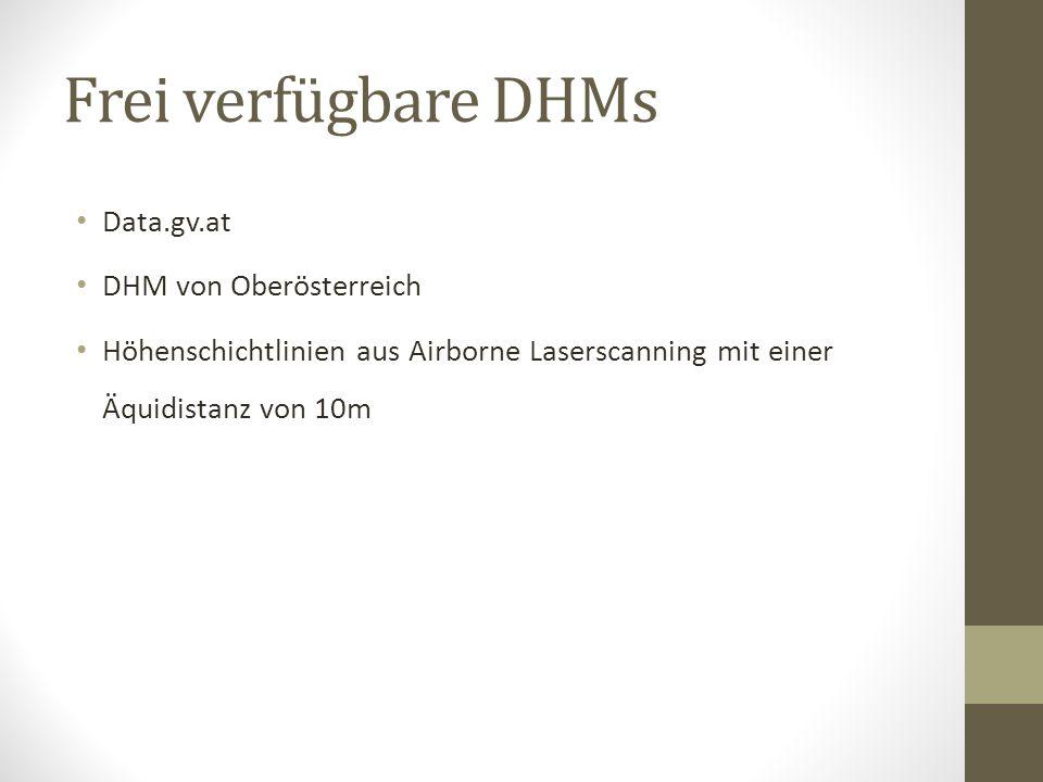 Frei verfügbare DHMs Data.gv.at DHM von Oberösterreich Höhenschichtlinien aus Airborne Laserscanning mit einer Äquidistanz von 10m