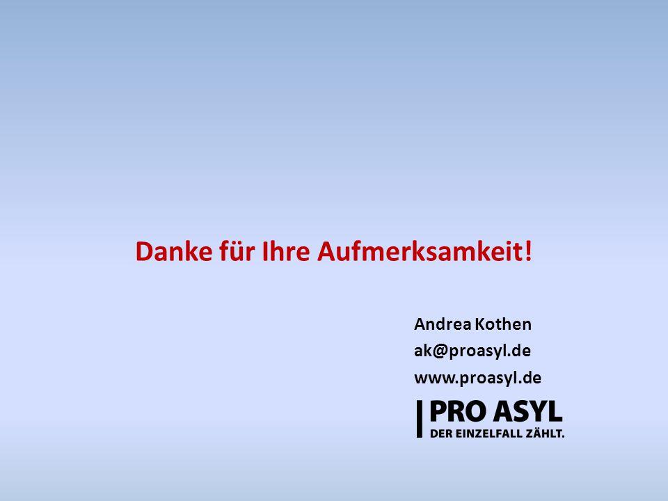Danke für Ihre Aufmerksamkeit! Andrea Kothen ak@proasyl.de www.proasyl.de