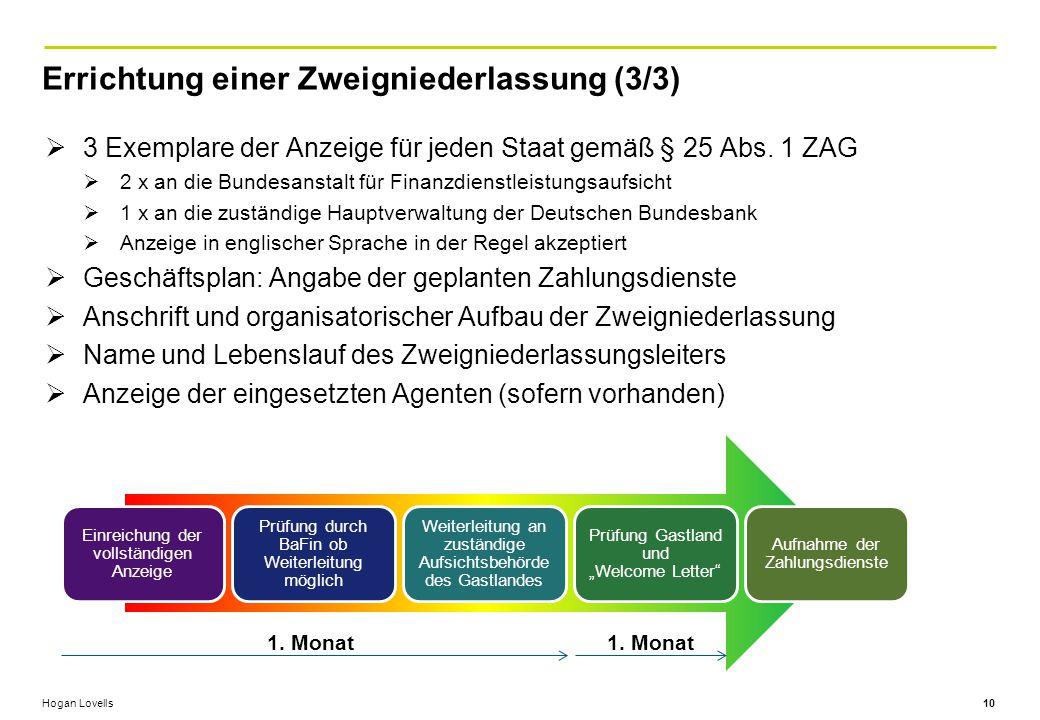 Hogan Lovells Errichtung einer Zweigniederlassung (3/3) 10  3 Exemplare der Anzeige für jeden Staat gemäß § 25 Abs.