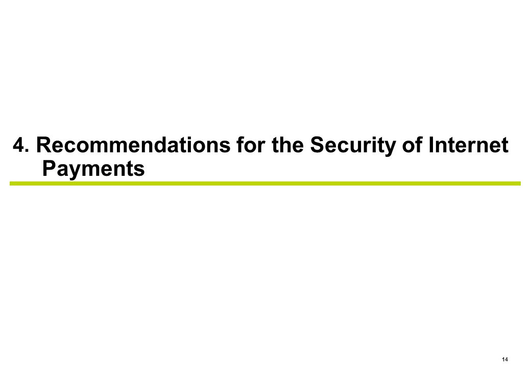 14 4. Recommendations for the Security of Internet Payments