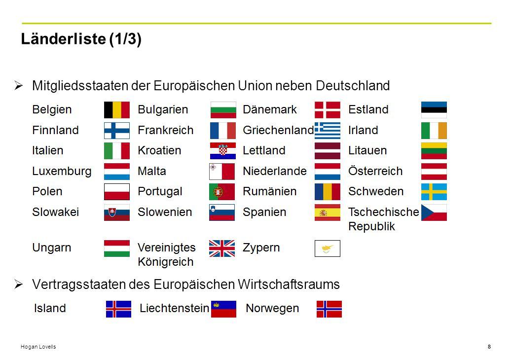 Länderliste (1/3) 8  Mitgliedsstaaten der Europäischen Union neben Deutschland  Vertragsstaaten des Europäischen Wirtschaftsraums