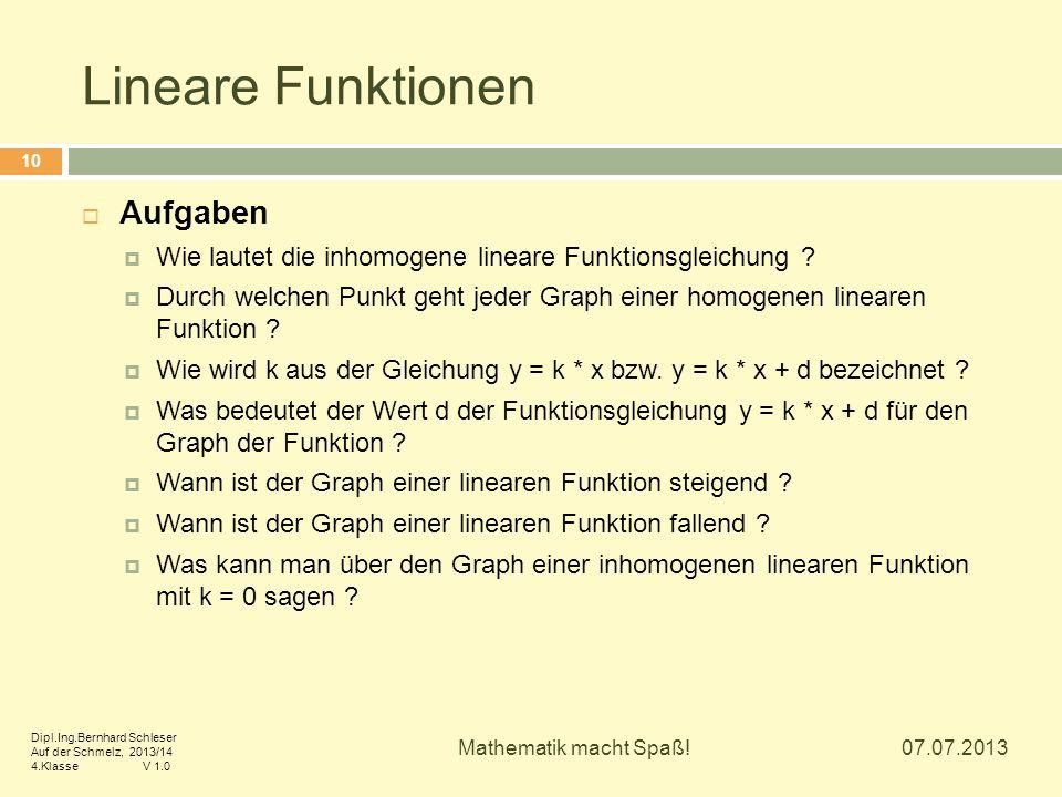 Lineare Funktionen 07.07.2013 Mathematik macht Spaß! 10  Aufgaben  Wie lautet die inhomogene lineare Funktionsgleichung ?  Durch welchen Punkt geht
