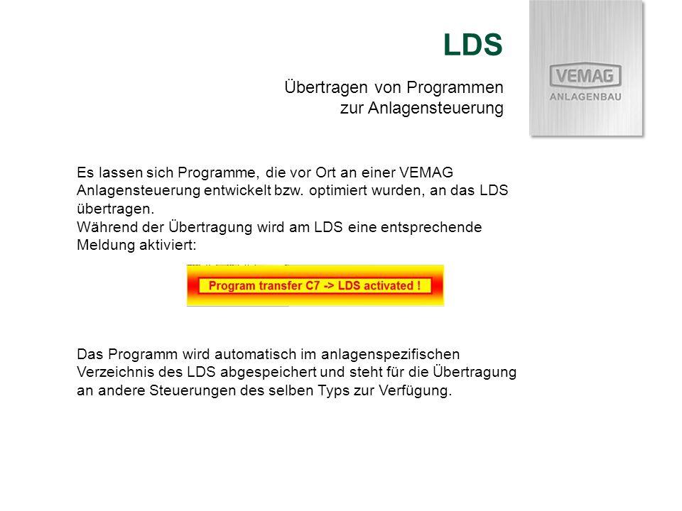 LDS Es lassen sich Programme, die vor Ort an einer VEMAG Anlagensteuerung entwickelt bzw. optimiert wurden, an das LDS übertragen. Während der Übertra