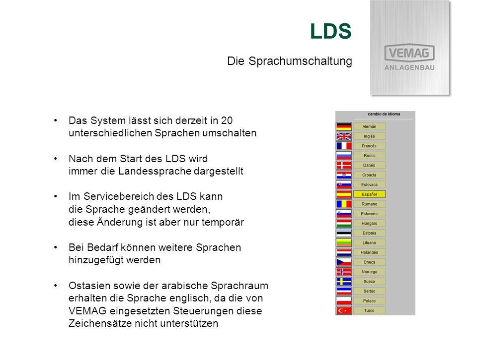 Die Sprachumschaltung LDS Das System lässt sich derzeit in 20 unterschiedlichen Sprachen umschalten Nach dem Start des LDS wird immer die Landessprach