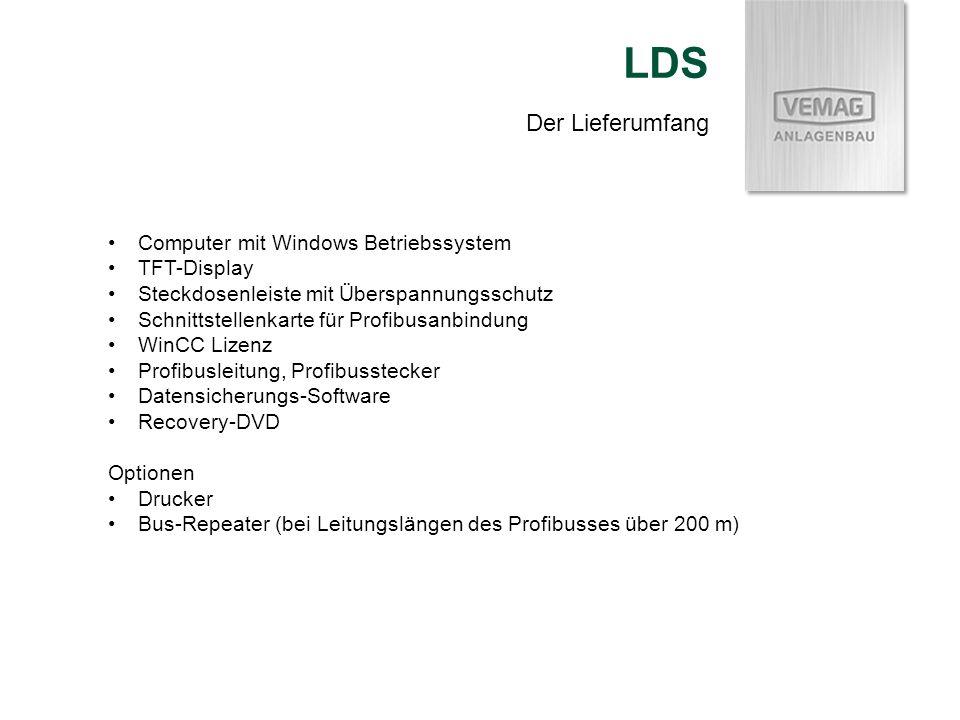 Der Lieferumfang LDS Computer mit Windows Betriebssystem TFT-Display Steckdosenleiste mit Überspannungsschutz Schnittstellenkarte für Profibusanbindun