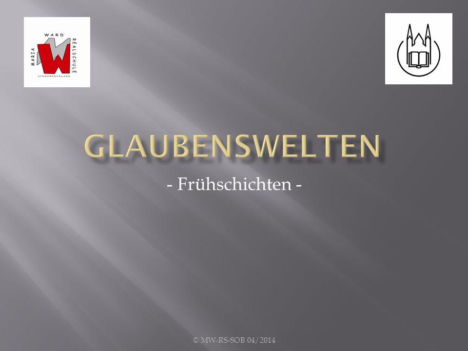 - Frühschichten - © MW-RS-SOB 04/2014