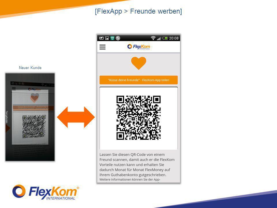 [FlexApp > Freunde werben] Neuer Kunde