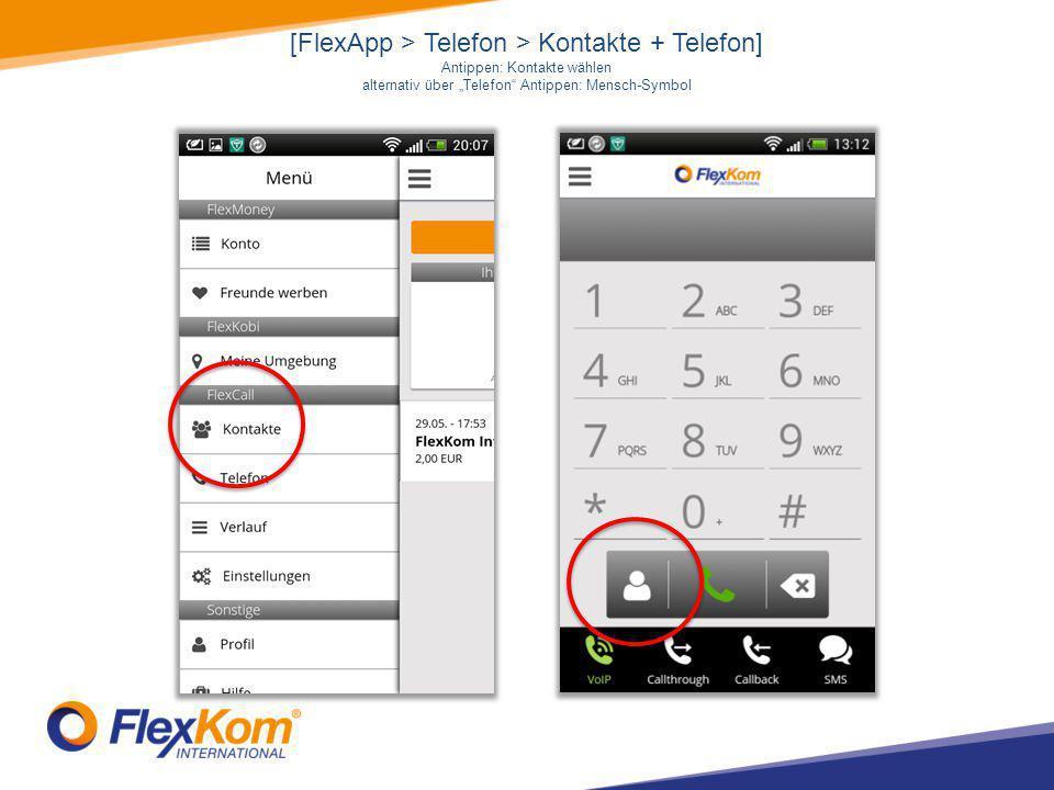 "[FlexApp > Telefon > Kontakte + Telefon] Antippen: Kontakte wählen alternativ über ""Telefon Antippen: Mensch-Symbol"