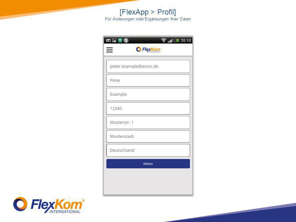 [FlexApp > Profil] Für Änderungen oder Ergänzungen Ihrer Daten