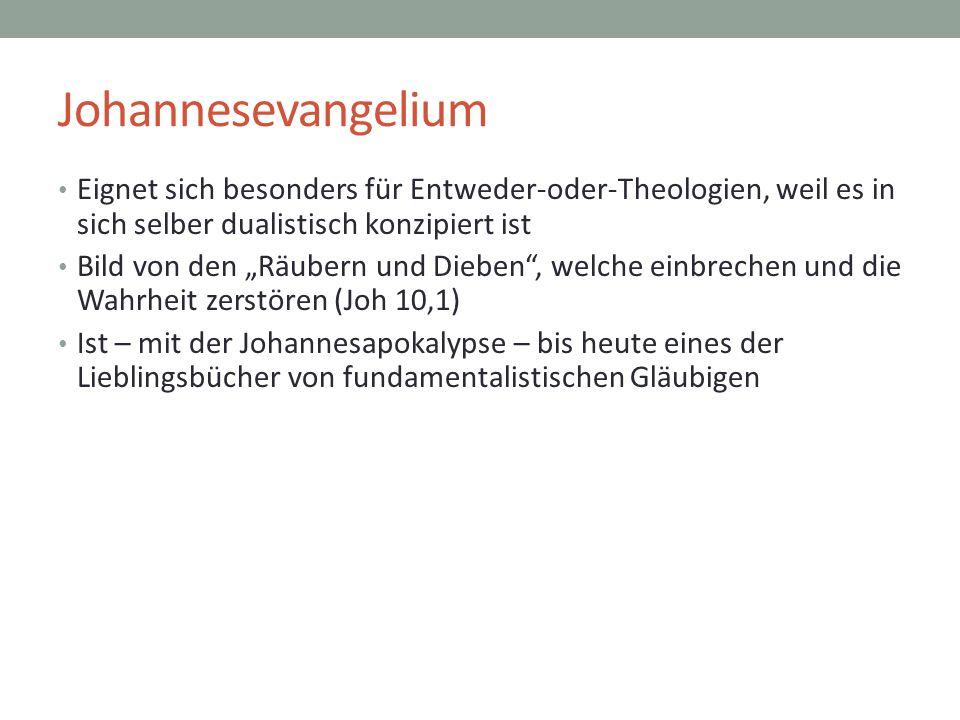 """Johannesevangelium Eignet sich besonders für Entweder-oder-Theologien, weil es in sich selber dualistisch konzipiert ist Bild von den """"Räubern und Die"""