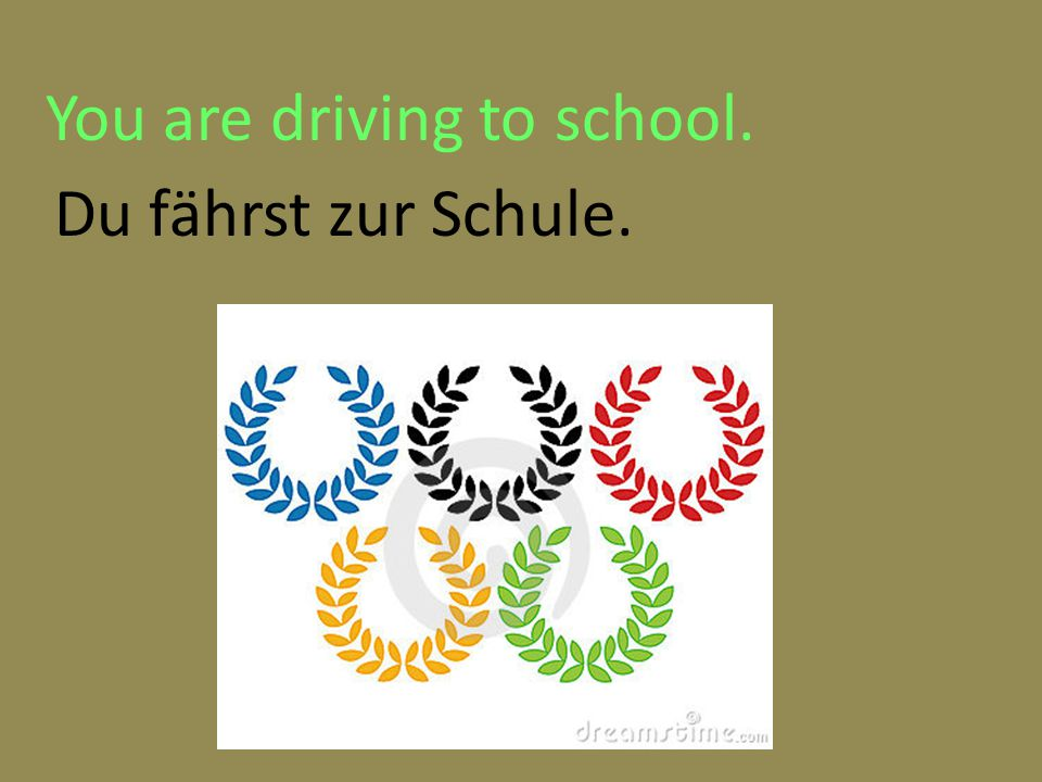 You are driving to school. Du fährst zur Schule.