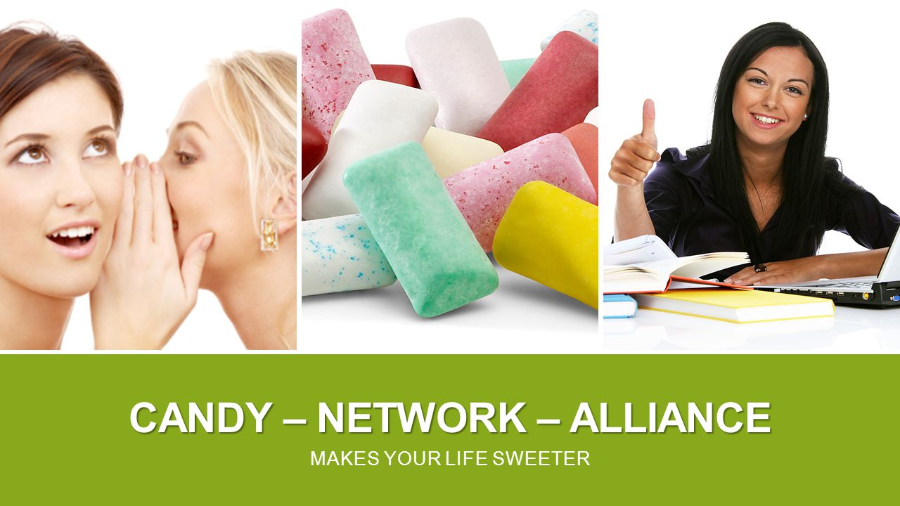 CANDY – NETWORK – ALLIANCE MAKES YOUR LIFE SWEETER