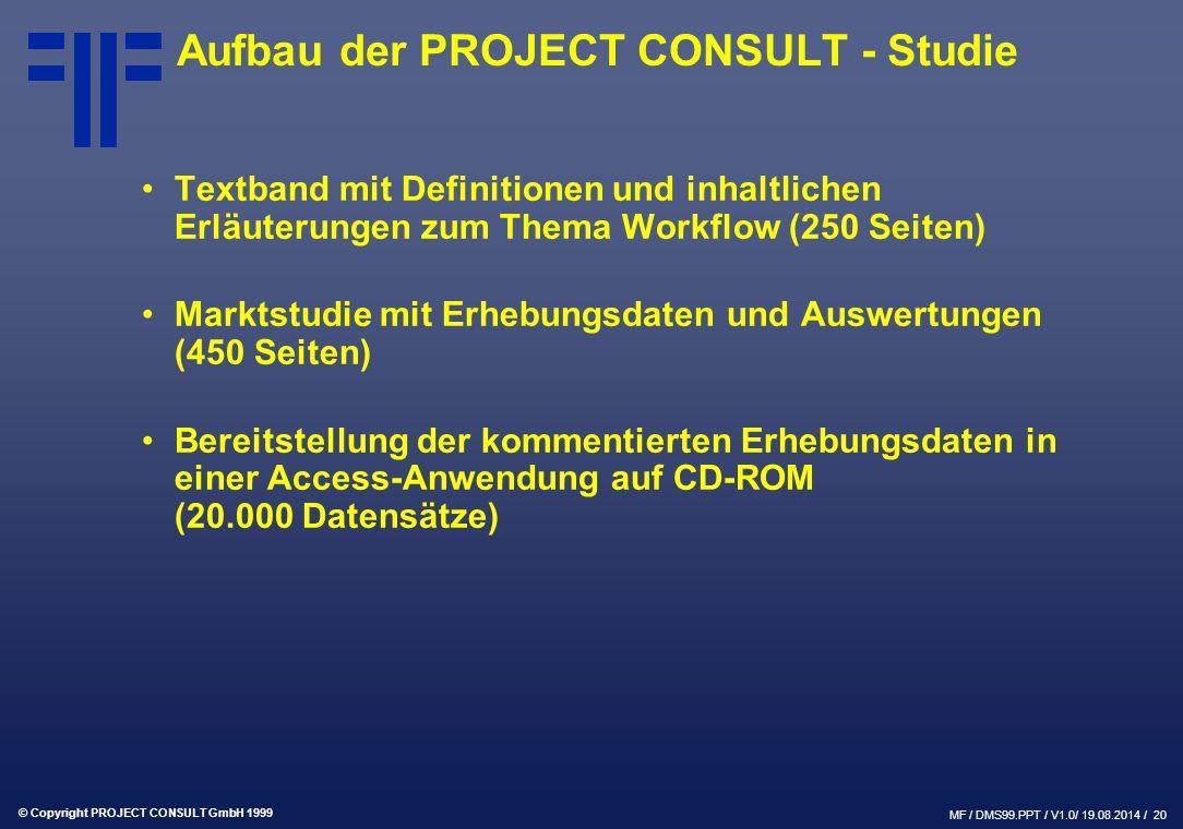 © Copyright PROJECT CONSULT GmbH 1999 MF / DMS99.PPT / V1.0/ 19.08.2014 / 20 Aufbau der PROJECT CONSULT - Studie Textband mit Definitionen und inhaltl