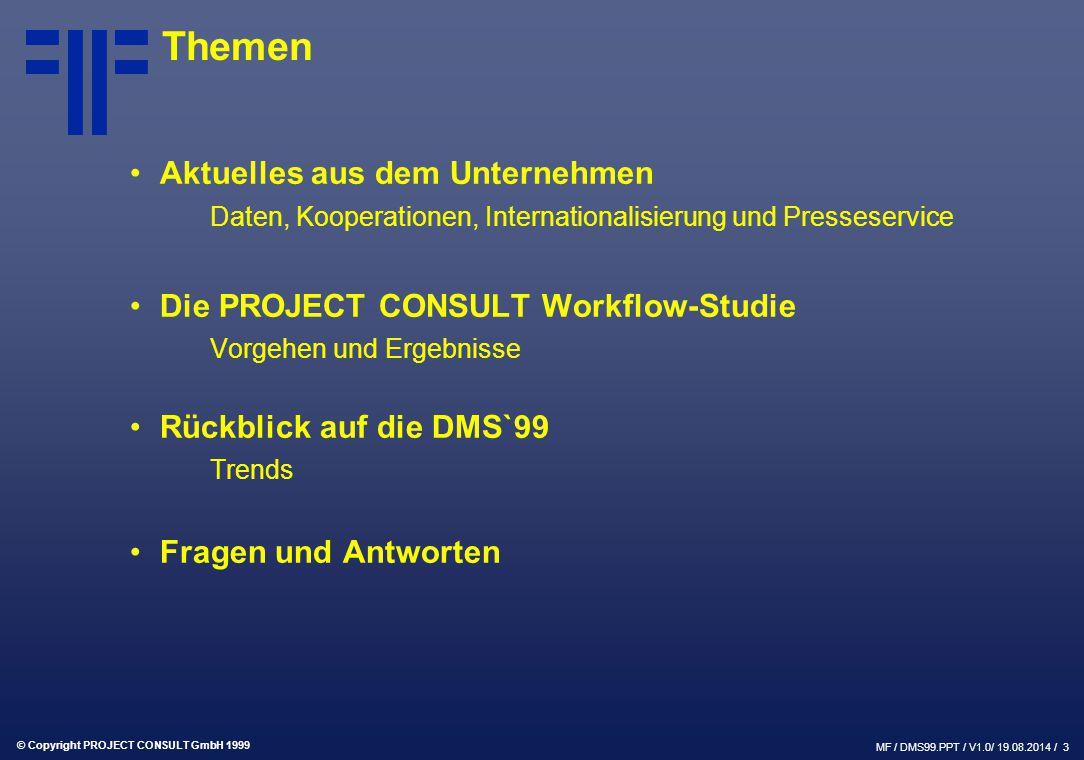 © Copyright PROJECT CONSULT GmbH 1999 MF / DMS99.PPT / V1.0/ 19.08.2014 / 3 Themen Aktuelles aus dem Unternehmen Daten, Kooperationen, Internationalis