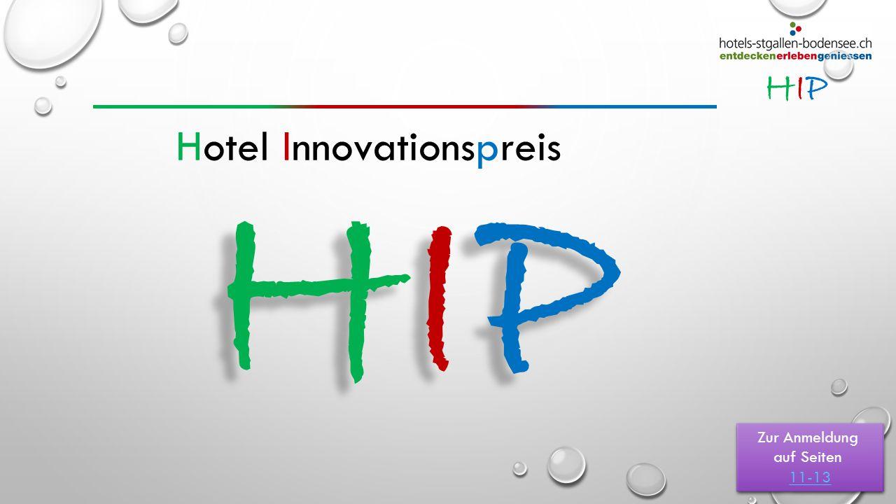 HIPHIP Hotel Innovationspreis HIPHIP HIP Zur Anmeldung auf Seiten 11-13 Zur Anmeldung auf Seiten 11-13