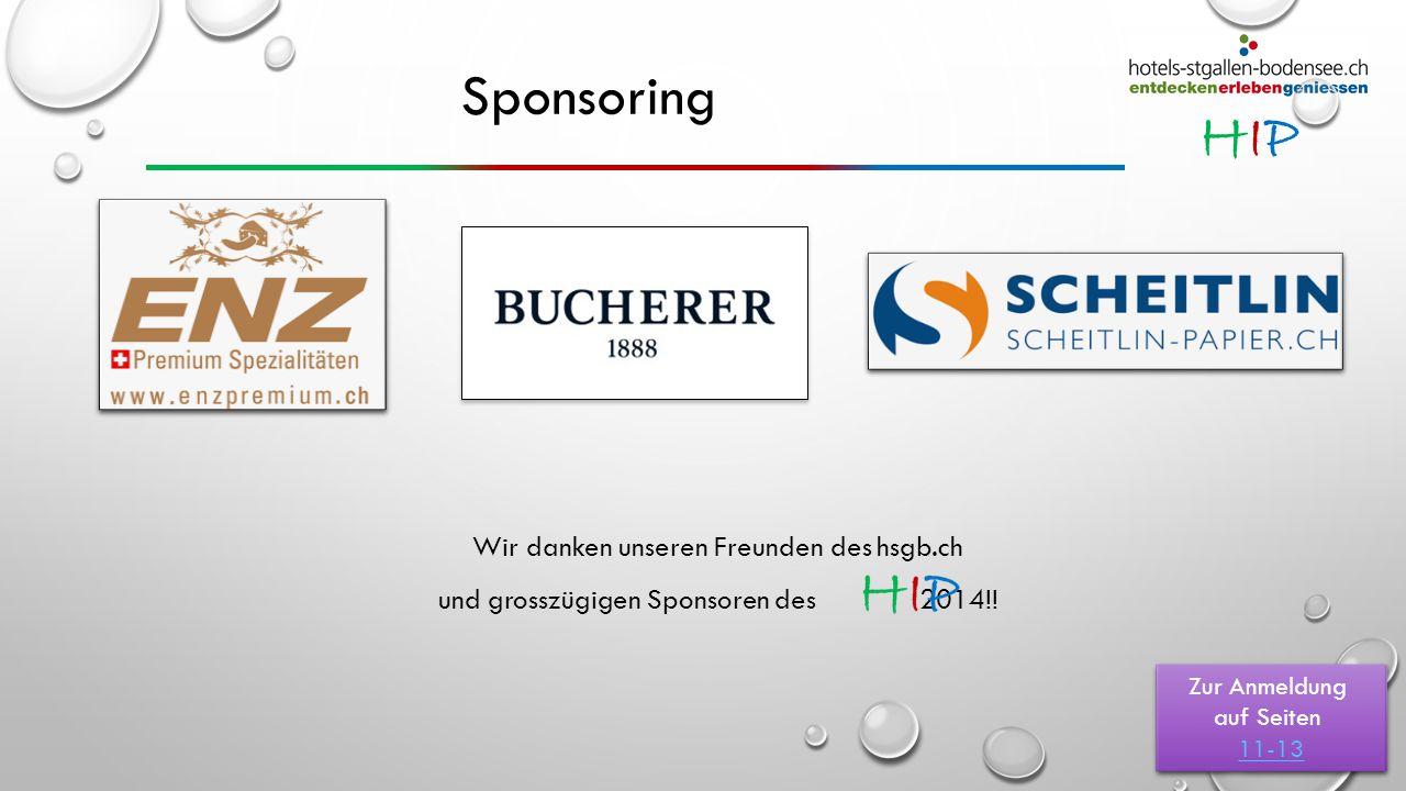 HIPHIP Sponsoring Wir danken unseren Freunden des hsgb.ch und grosszügigen Sponsoren des 2014!! Zur Anmeldung auf Seiten 11-13 Zur Anmeldung auf Seite