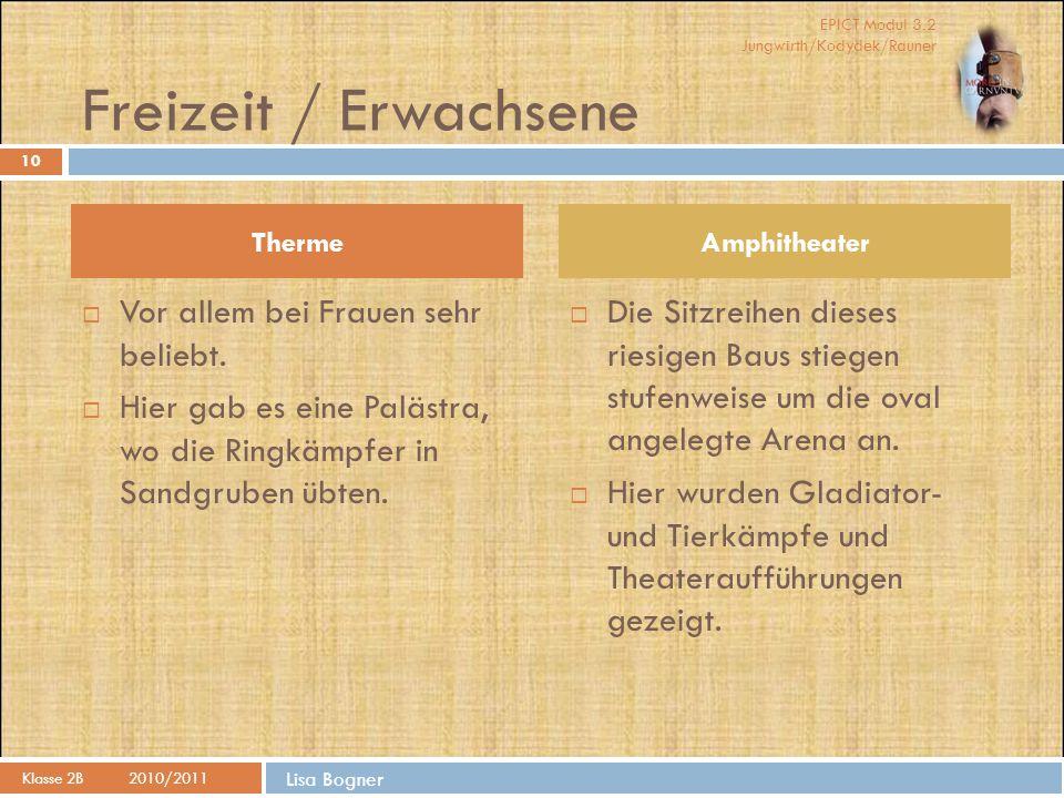 EPICT Modul 3.2 Jungwirth/Kodydek/Rauner Lisa Bogner Freizeit / Erwachsene Klasse 2B2010/2011 10  Vor allem bei Frauen sehr beliebt.  Hier gab es ei