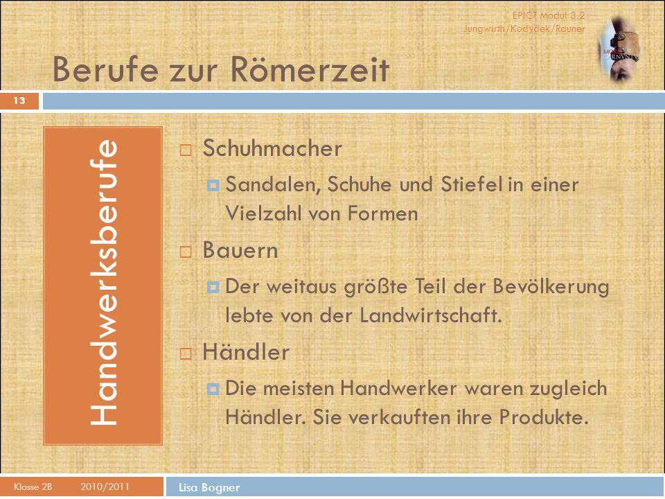 EPICT Modul 3.2 Jungwirth/Kodydek/Rauner Lisa Bogner Berufe zur Römerzeit Klasse 2B2010/2011 Handwerksberufe  Schuhmacher  Sandalen, Schuhe und Stie