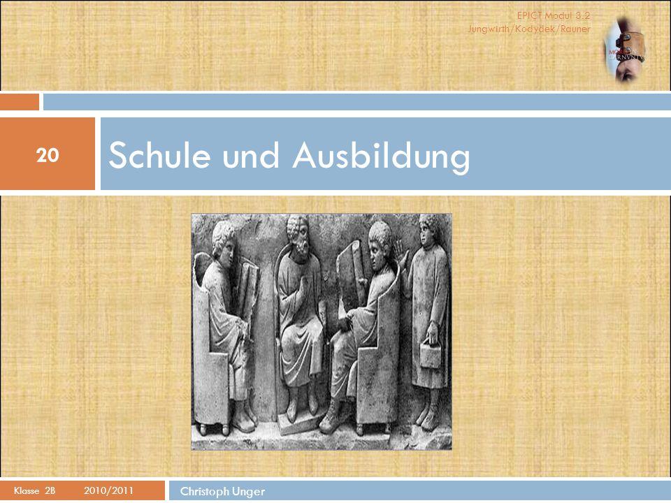 EPICT Modul 3.2 Jungwirth/Kodydek/Rauner Schule und Ausbildung 20 Klasse 2B 2010/2011 Christoph Unger