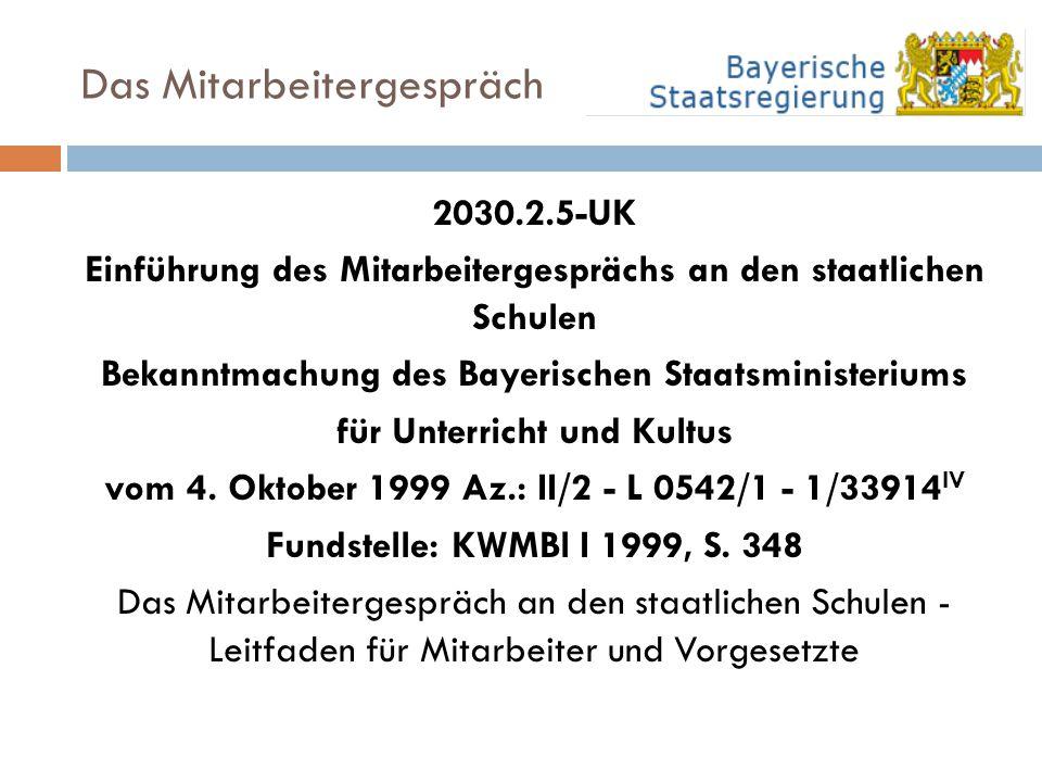 Das Mitarbeitergespräch 2030.2.5-UK Einführung des Mitarbeitergesprächs an den staatlichen Schulen Bekanntmachung des Bayerischen Staatsministeriums f
