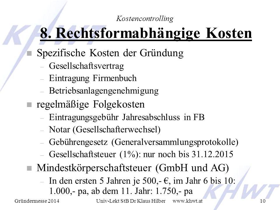 Gründermesse 2014 www.khwt.atUniv-Lekt StB Dr Klaus Hilber10 Kostencontrolling 8.