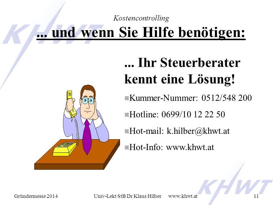 Gründermesse 2014 www.khwt.atUniv-Lekt StB Dr Klaus Hilber11 Kostencontrolling...