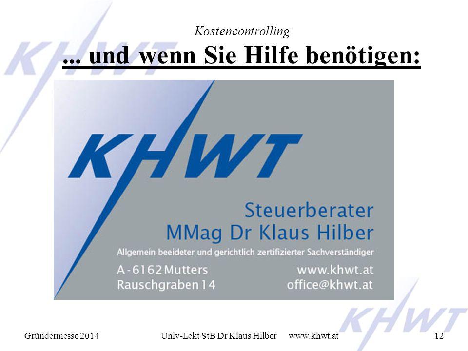 Gründermesse 2014 www.khwt.atUniv-Lekt StB Dr Klaus Hilber12 Kostencontrolling...