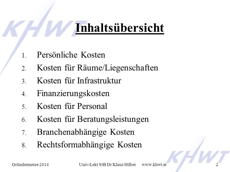 Gründermesse 2014 www.khwt.atUniv-Lekt StB Dr Klaus Hilber3 Kostencontrolling 1.