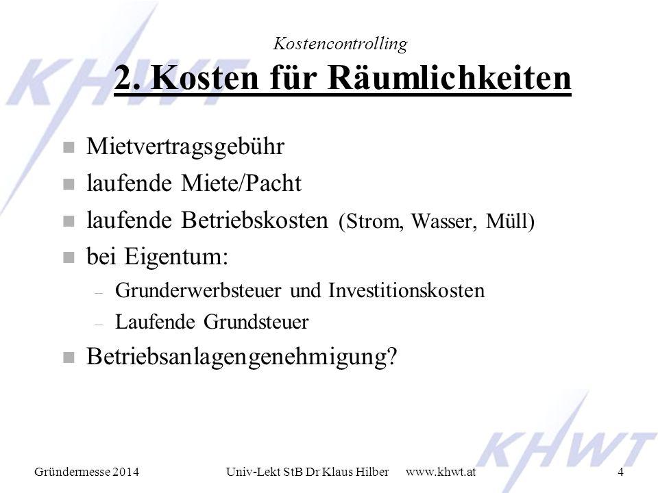 Gründermesse 2014 www.khwt.atUniv-Lekt StB Dr Klaus Hilber4 Kostencontrolling 2.