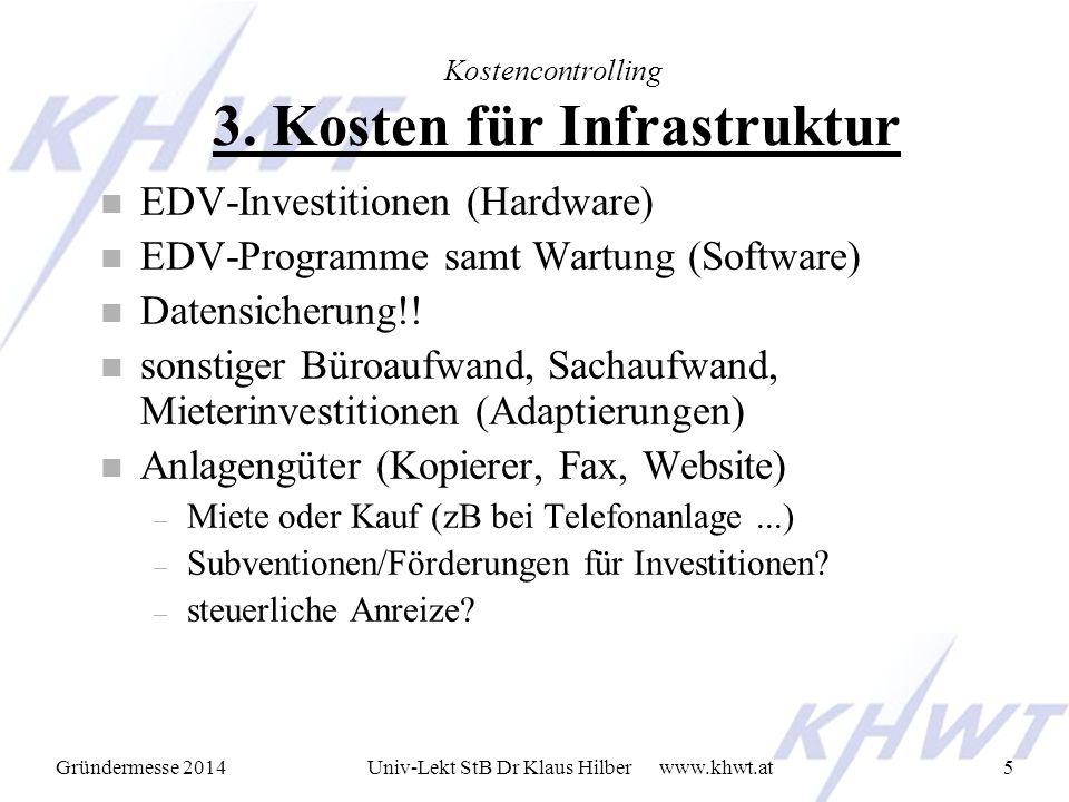 Gründermesse 2014 www.khwt.atUniv-Lekt StB Dr Klaus Hilber5 Kostencontrolling 3.