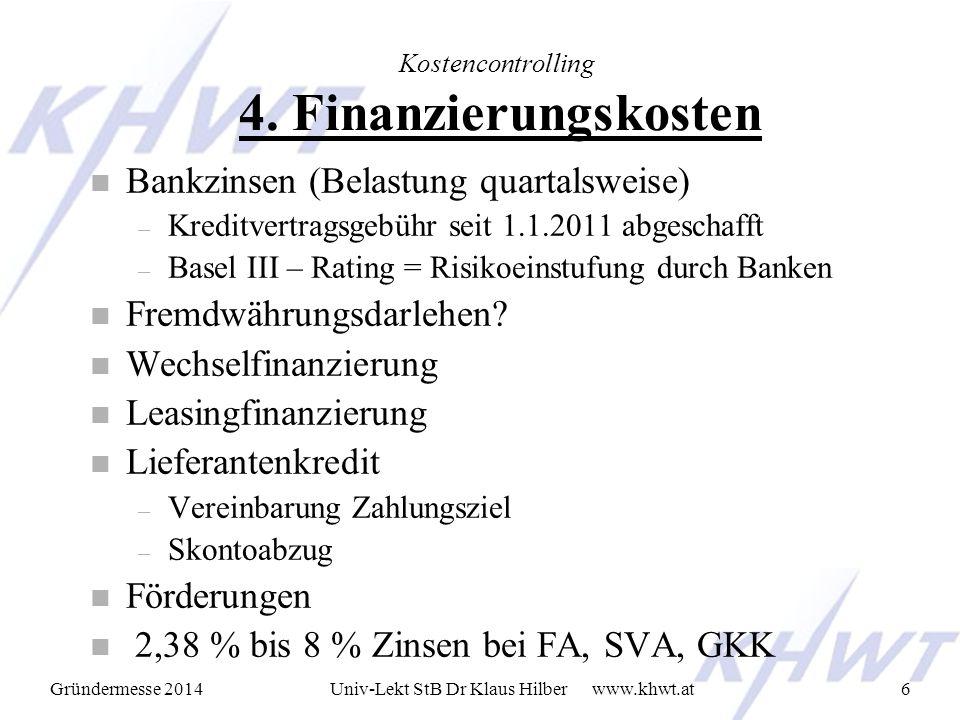 Gründermesse 2014 www.khwt.atUniv-Lekt StB Dr Klaus Hilber7 Kostencontrolling 5.