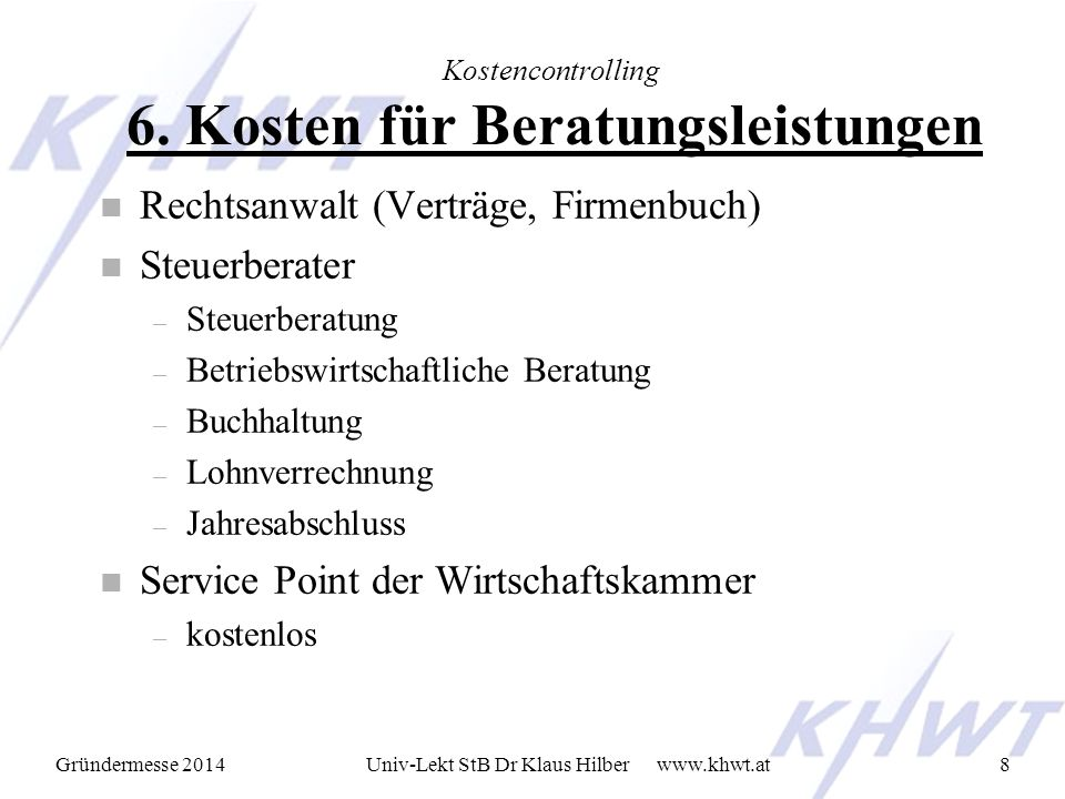 Gründermesse 2014 www.khwt.atUniv-Lekt StB Dr Klaus Hilber8 Kostencontrolling 6.