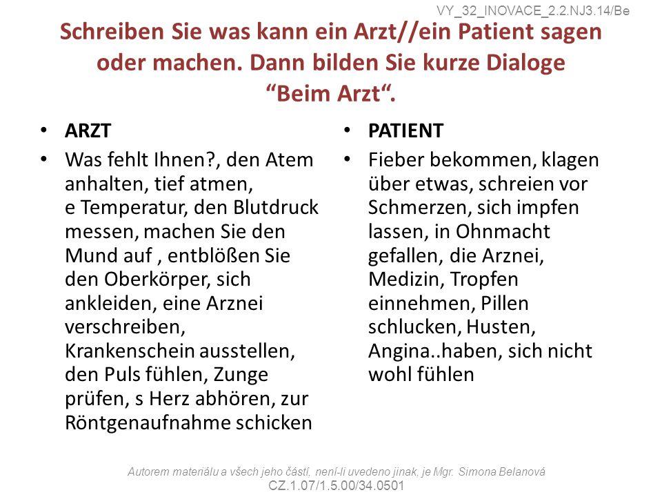 Schreiben Sie was kann ein Arzt//ein Patient sagen oder machen.