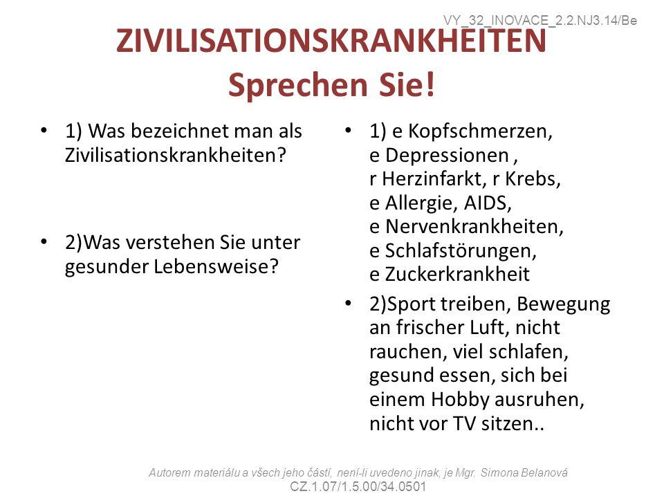 ZIVILISATIONSKRANKHEITEN Sprechen Sie. 1) Was bezeichnet man als Zivilisationskrankheiten.
