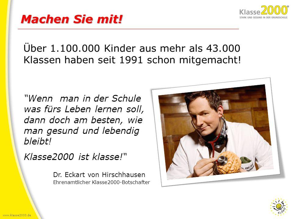 """www.klasse2000.de Über 1.100.000 Kinder aus mehr als 43.000 Klassen haben seit 1991 schon mitgemacht! Machen Sie mit! """"Wenn man in der Schule was fürs"""