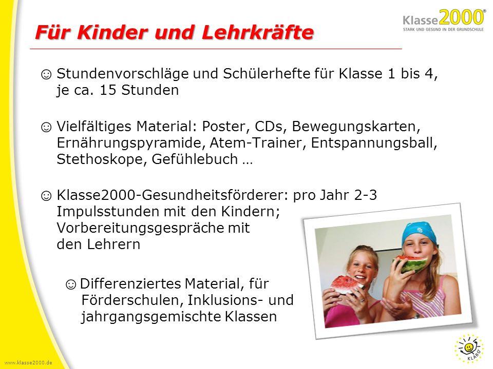 www.klasse2000.de ☺ Stundenvorschläge und Schülerhefte für Klasse 1 bis 4, je ca. 15 Stunden ☺ Vielfältiges Material: Poster, CDs, Bewegungskarten, Er
