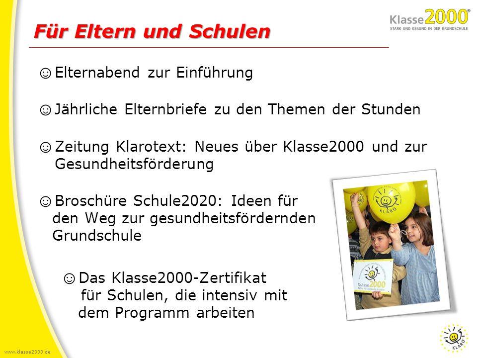 www.klasse2000.de ☺ Elternabend zur Einführung ☺ Jährliche Elternbriefe zu den Themen der Stunden ☺ Zeitung Klarotext: Neues über Klasse2000 und zur G