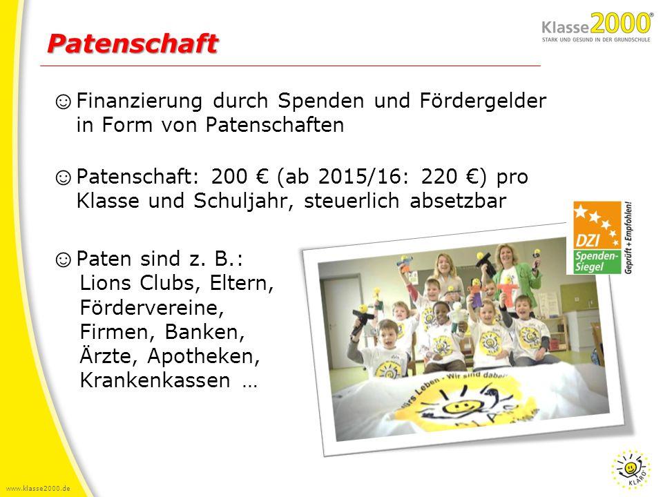 www.klasse2000.de ☺ Finanzierung durch Spenden und Fördergelder in Form von Patenschaften ☺ Patenschaft: 200 € (ab 2015/16: 220 €) pro Klasse und Schu