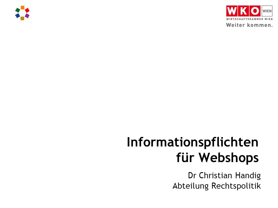 Informationspflichten für Webshops Dr Christian Handig Abteilung Rechtspolitik