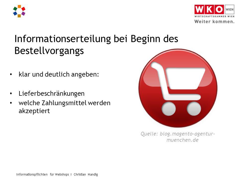 Informationspflichten für Webshops I Christian Handig Informationserteilung bei Beginn des Bestellvorgangs klar und deutlich angeben: Lieferbeschränku
