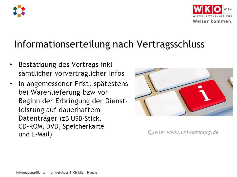 Informationspflichten für Webshops I Christian Handig Informationserteilung nach Vertragsschluss Bestätigung des Vertrags inkl sämtlicher vorvertragli