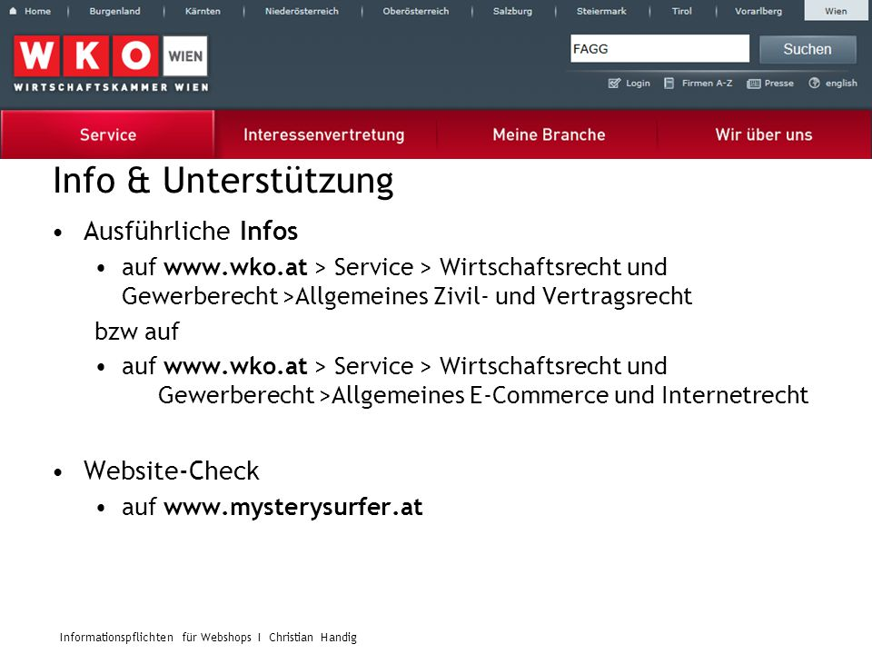 Informationspflichten für Webshops I Christian Handig Info & Unterstützung Ausführliche Infos auf www.wko.at > Service > Wirtschaftsrecht und Gewerber