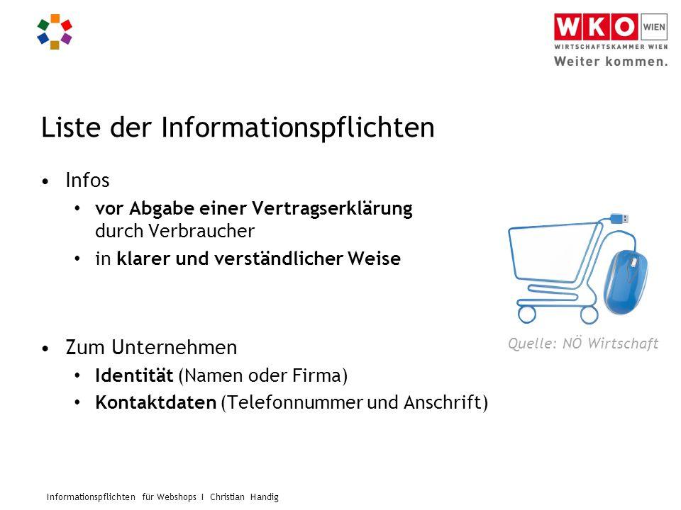 Informationspflichten für Webshops I Christian Handig Liste der Informationspflichten Infos vor Abgabe einer Vertragserklärung durch Verbraucher in kl