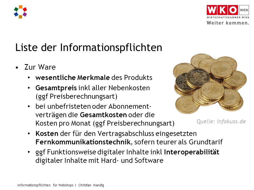 Informationspflichten für Webshops I Christian Handig Liste der Informationspflichten Zur Ware wesentliche Merkmale des Produkts Gesamtpreis inkl alle