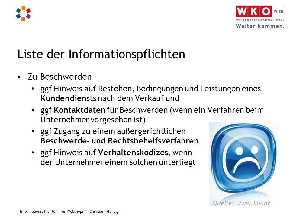 Informationspflichten für Webshops I Christian Handig Liste der Informationspflichten Zu Beschwerden ggf Hinweis auf Bestehen, Bedingungen und Leistun