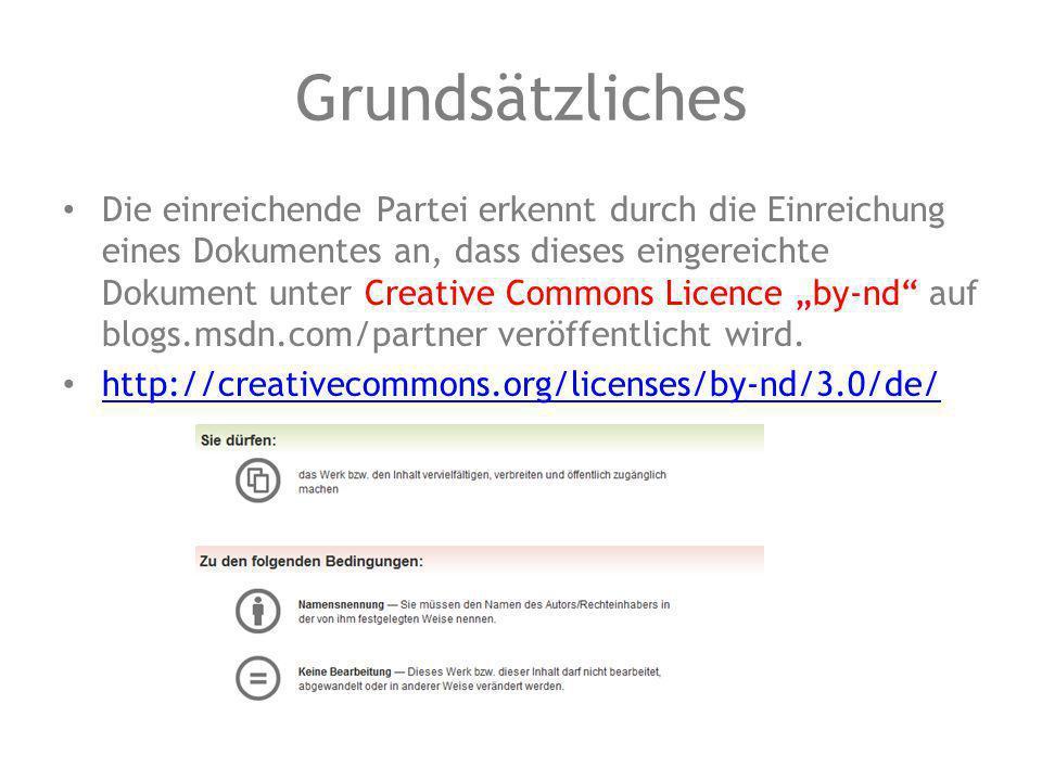 """Grundsätzliches Die einreichende Partei erkennt durch die Einreichung eines Dokumentes an, dass dieses eingereichte Dokument unter Creative Commons Licence """"by-nd auf blogs.msdn.com/partner veröffentlicht wird."""
