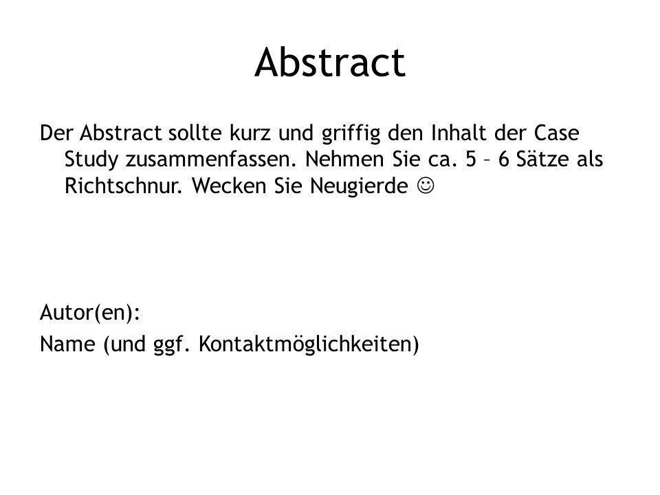 Abstract Der Abstract sollte kurz und griffig den Inhalt der Case Study zusammenfassen.